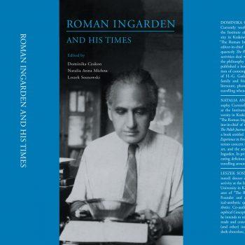 """Publikacja """"Roman Ingarden and His Times"""""""